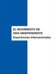 El movimiento de Vida Independiente. Experiencias Internacionales