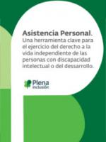 Asistencia Personal. Una herramienta clave para el ejercicio del derecho a la vida independiente de las personas con discapacidad intelectual o del desarrollo